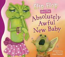 Flip-Flop and the Absolutely Awful New Baby