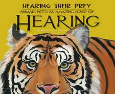 Hearing Their Prey:  Animals with an Amazing Sense of Hearing