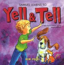 Samuel Learns to Yell & Tell
