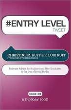 # Entry Level Tweet Book02:  Relevant Advice for Students and New Graduates in the Day of Social Media