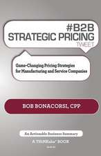 # B2B Strategic Pricing Tweet Book01:  Game-Changing Pricing Strategies for Manufacturing and Service Companies