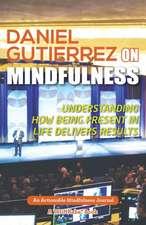 Daniel Gutierrez on Mindfulness