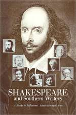 Shakespeare and Southern Writers:  A Study in Influence