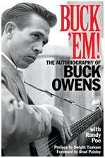 Buck 'Em!:  The Autobiography of Buck Owens