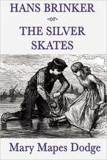 Hans Brinker -Or- The Silver Skates:  Moving the Mountain, Herland, with Her in Ourland