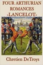 Four Arthurian Romances -Lancelot-