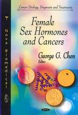 Female Sex Hormones and Cancers