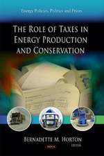 Role of Taxes in Energy Production & Conservation