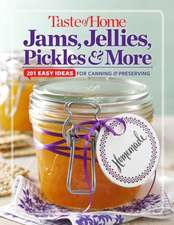 Taste of Home Jams, Jellies, Pickles & More:  201 Easy Ideas for Canning and Preserving