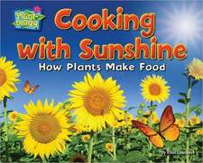 Cooking with Sunshine:  How Plants Make Food