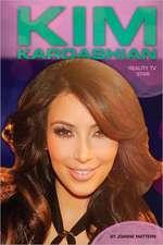 Kim Kardashian:  Reality TV Star