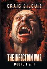 The Infection War: The Infection (Book One) and The Killing Floor (Book Two)