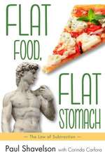 Flat Food, Flat Stomach:  The Law of Subtraction