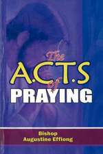 The A.C.T.S of Praying