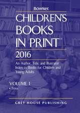 Children's Books in Print - 2 Volume Set, 2016