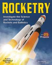 Rocketry:  Investigate the Science and Technology of Rockets and Ballistics
