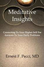 Meditative Insights, Connecting to Your Higher Self for Answers to Your Daily Problems