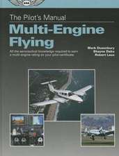 The Pilot's Manual:  All the Aeronautical Knowledge Required to Earn a Multi-Engine Rating on Your Pilot Certificate