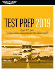 Instructor Test Prep 2019: Study & Prepare: Pass Your Test and Know What Is Essential to Become a Safe, Competent Flight or Ground Instructor - F