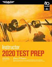 Instructor Test Prep 2020: Study & Prepare: Pass Your Test and Know What Is Essential to Become a Safe, Competent Flight or Ground Instructor - F