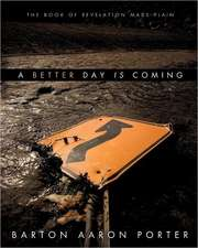 A Better Day Is Coming:  Possible