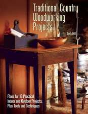 Traditional Country Woodworking Projects: Plans for 18 Practical Indoor and Outdoor Projects