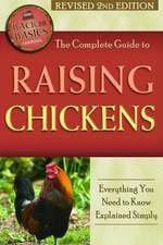 Complete Guide to Raising Chickens: Everything You Need to Know Explained Simply