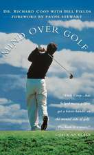 Mind Over Golf:  How to Use Your Head to Lower Your Score