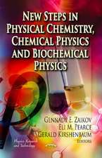 New Steps in Physical Chemistry, Chemical Physics and Biochemical Physics
