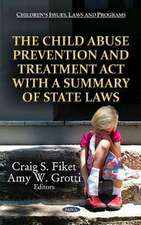Child Abuse Prevention and Treatment Act with a Summary of State Laws