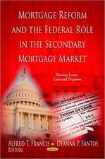 Mortgage Reform and the Federal Role in the Secondary Mortgage Market