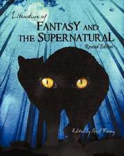 Literature of Fantasy and the Supernatural (Revised Edition)