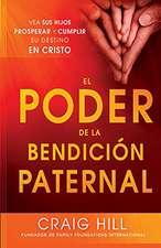 El Poder de la Bendicion Paternal = The Power of Parent's Blessing
