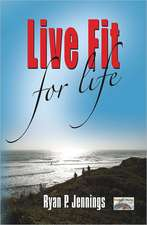 Live Fit for Life