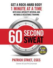 60-Second Sweat:  Get a Rock Hard Body 1 Minute at a Time