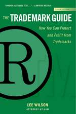 The Trademark Guide: How You Can Protect and Profit from Trademarks (Third Edition)