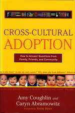 Cross-Cultural Adoption: How to Answer Questions from Family, Friends and Community