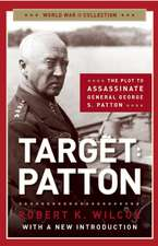 Target:  The Plot to Assassinate General George S. Patton