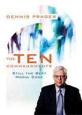 Dennis Prager's The Ten Commandments on DVD: Still the Best Moral Code