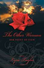 The Other Woman:  Her Point of View