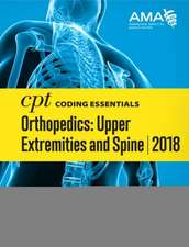 CPT Coding Essentials for Orthopaedics Upper and Spine 2018