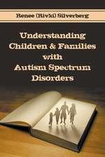 Understanding Children & Families with Autism Spectrum Disorders