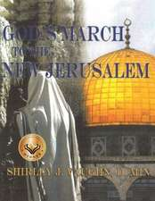 God's March to the New Jerusalem:  The Religious and Spiritual History of the Christians and Jews