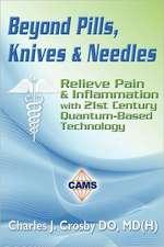 Beyond Pills, Knives & Needles
