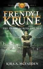 Frendyl Krune and the Snake Across the Sea