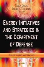 Energy Initiatives & Strategies in the Department of Defense