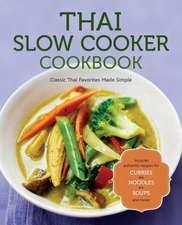 Thai Slow Cooker Cookbook:  Classic Thai Favorites Made Simple