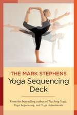 The Mark Stephens Yoga Sequencing Deck:  For Professional and Home Use
