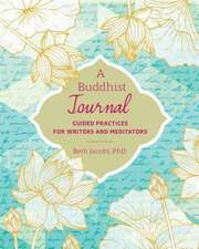 A Buddhist Journal: Guided Writing for Improving Your Buddhist Practice
