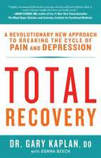 Total Recovery:  Breaking the Cycle of Chronic Pain and Depression
